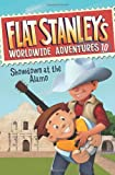 Flat Stanley's Worldwide Adventures #10: Showdown at the Alamo (0062189875) by Brown, Jeff