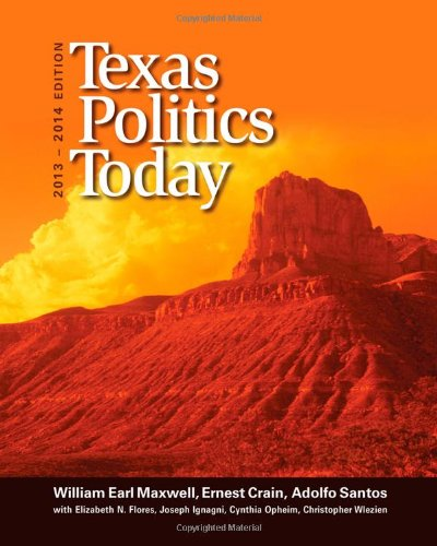 Texas Politics Today, 2013-2014 Edition (American And Texas Government)