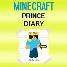 A Minecraft Prince Diary Audiobook by Billy Miner Narrated by Joseph Benjamin Trias