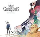 img - for The Art of Rise of the Guardians (The Art of Dreamworks) book / textbook / text book
