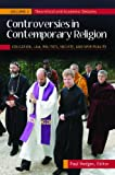 img - for Controversies in Contemporary Religion [3 volumes]: Education, Law, Politics, Society, and Spirituality book / textbook / text book