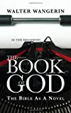 Book of God: The Bible as a Novel (0745955398) by Wangerin, Walter, Jr.