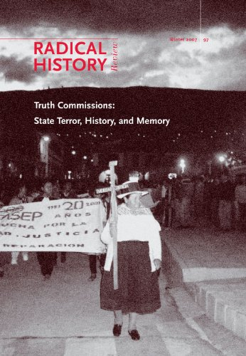 Truth Commissions: State Terror, History, and Memory (Radical History Review (Duke University Press))