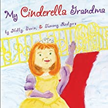 My Cinderella Grandma (       UNABRIDGED) by Holly Gavin, Tammy Rodgers Narrated by Tammy Rodgers
