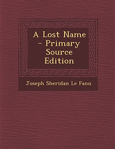 A Lost Name - Primary Source Edition