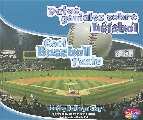 Datos Geniales Sobre Beisbol/Cool Baseball Facts (Pebble Plus Bilingual)