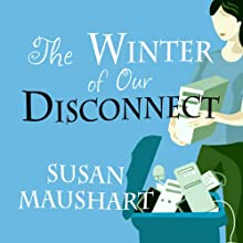 The Winter of Our Disconnect: How One Family Pulled the Plug and Lived to Tell/Text/Tweet the Tale (       UNABRIDGED) by Susan Maushart Narrated by Jennifer Wiltsie