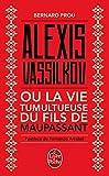 Alexis Vassilkov ou La Vie tumultueuse du fils de Maupassant