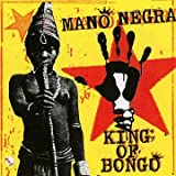 King Of Bongopar Mano Negra