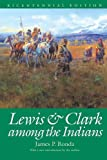 Lewis and Clark among the Indians (Bicentennial Edition) (Lewis & Clark Expedition)