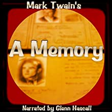 A Memory (       UNABRIDGED) by Mark Twain Narrated by Glenn Hascall