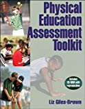 img - for Physical Education Assessment Toolkit [Paperback] [2006] (Author) Elizabeth Giles-Brown book / textbook / text book