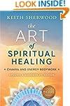 The Art of Spiritual Healing (new edi...