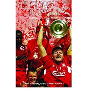 TheMiracle of Istanbul Liverpool FC, from Paisley to Benitez by Hopkins, Stephen ( Author ) ON Aug-04-2005, Paperback by Mainstream Publishing