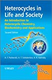 img - for Heterocycles in Life and Society: An Introduction to Heterocyclic Chemistry, Biochemistry and Applications book / textbook / text book