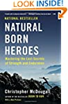 Natural Born Heroes: Mastering the Lo...