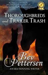 (FREE on 11/2) Thoroughbreds And Trailer Trash - Romance Novel by Bev Pettersen - http://eBooksHabit.com
