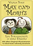  : Max und Moritz &#40;Das Original &#124; Mit einem Kommentar zur Geschichte des Buches&#41;
