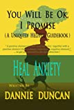 Heal Anxiety - You Will Be OK I Promise