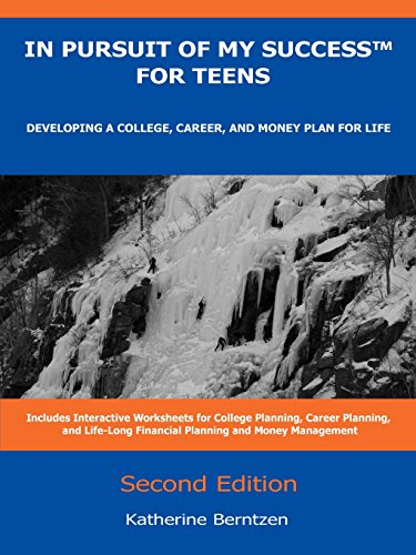 In Pursuit of My Success for Teens: Developing a College, Career, and Money Plan for Life, 2nd Edition