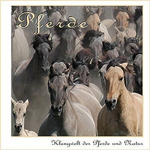 Klangwelt der Pferde und Natur Hörbuch