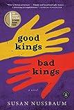 Good Kings Bad Kings: A Novel by Susan Nussbaum