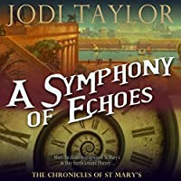 A Symphony of Echoes: The Chronicles of St Mary's, Book 2 (       UNABRIDGED) by Jodi Taylor Narrated by Zara Ramm