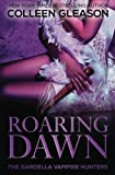 Roaring Dawn: Macey Book 3 (The Gardella Vampire Hunters) (Volume 9)