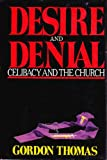 Desire and Denial: Celibacy and the Church (0316840971) by Thomas, Gordon