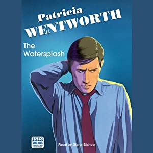 The Watersplash: A Miss Silver Mystery | [Patricia Wentworth]