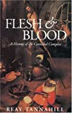 Flesh and Blood: The History of the Cannibal Complex (0316837059) by Tannahill, Reay