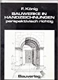 img - for Bauwerke in Handzeichnungen: Perspektivisch richtig (German Edition) book / textbook / text book