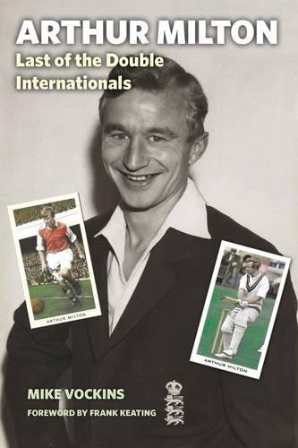 Arthur Milton: Last of the Double Internationals