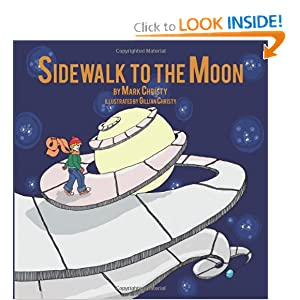 Sidewalk to the Moon by Mark Christy and Gillian Christy