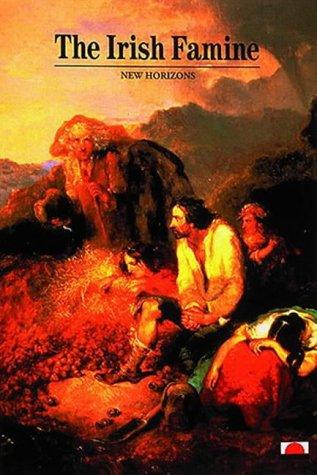 The Irish Famine (New Horizons)