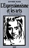 echange, troc Jean-Michel Palmier - L'expressionnisme et les arts