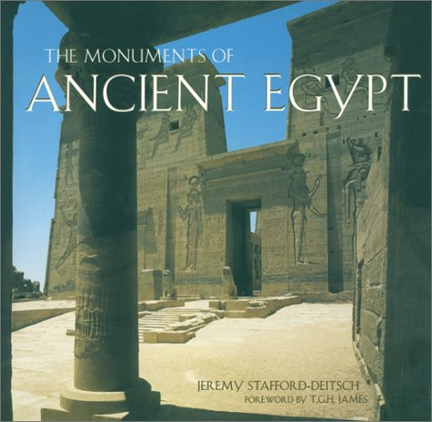 The Monuments of Ancient Egypt:, Jeremy Stafford-Deitsch