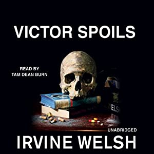 Victor Spoils: A Short Story from Reheated Cabbage | [Irvine Welsh]