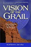 Vision of the Grail (1930126077) by Kathleen Jacoby