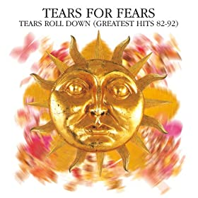 Tears Roll Down (Greatest Hits 82-92) [2 disk]