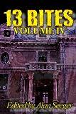 img - for 13 Bites Volume IV (13 Bites Horror Anthologies) (Volume 4) book / textbook / text book