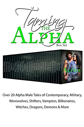 Mandy M. Roth - Taming the Alpha: Over 20 Alpha Male Tales of Contemporary, Military, Werewolves, Shifters, Vampires, Billionaires, Witches, Dragons, Demons & More