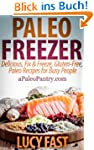 Paleo Freezer: Delicious, Fix & Freez...