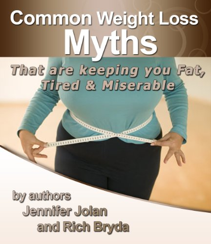 Common Weight Loss Myths That Are Keeping You Fat, Tired, and Miserable - Plus FREE Bonus eBook Download, a $20 Value