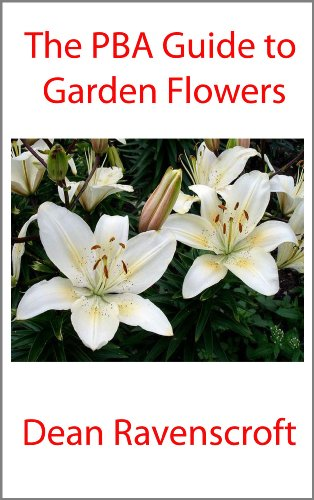 PBA Gardening Guide: Garden Flowers: How to Grow Garden Flowers (Dean Ravenscroft compare prices)