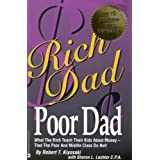 Rich Dad Poor Dad: What the Rich Teach Their Kids About Money-That the Poor and the Middle Class Do Not!by Robert T. Kiyosaki