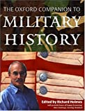 The Oxford Companion to Military History (0198606966) by Holmes, Richard