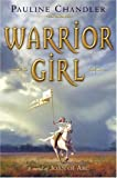 img - for Warrior Girl: A Novel of Joan of Arc book / textbook / text book