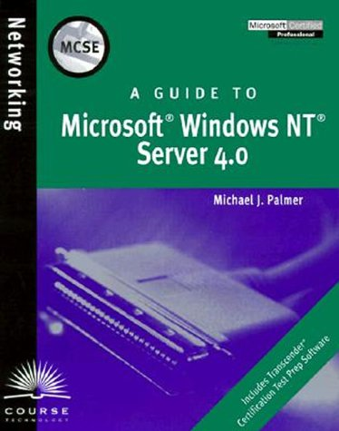 MCSE Guide to Microsoft Windows NT Server 4.0