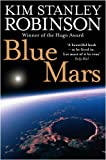 Cover of Blue Mars by Kim Stanley Robinson 0007310188